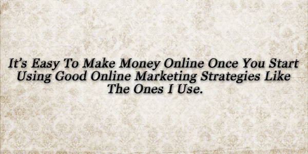 Teaching My Online Marketing Strategy To Those Who Have Ears To Listen